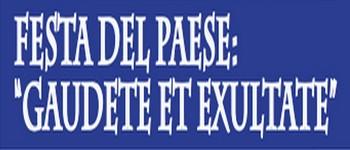 FESTA DEL PAESE 2018: <i>GAUDETE ET EXULTATE</i>