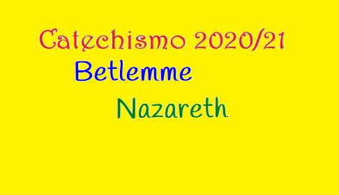 PERCORSI DI CATECHISMO 2020/2021 DEL GRUPPO NAZARETH E BETLEMME