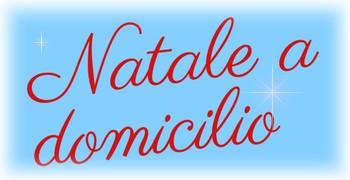 NATALE A DOMICILIO